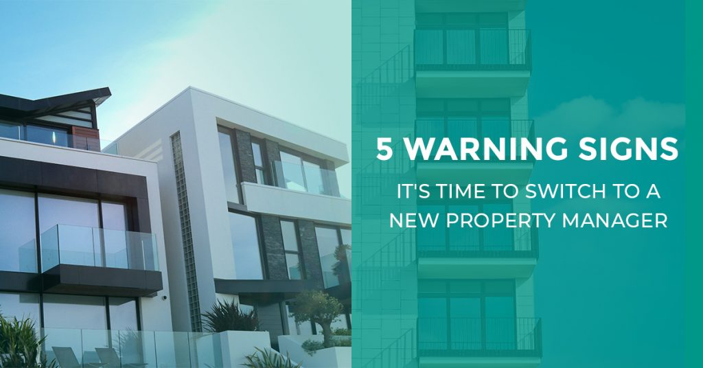 5 Warning Signs it's Time to Switch to A New Property Manager